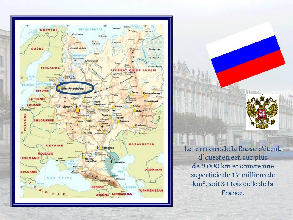 Le territoire de la Russie s étend, d'ouest en est, sur plus de 9 000 km et couvre une superficie de 17 millions de km², soit 31 fois celle de la France.