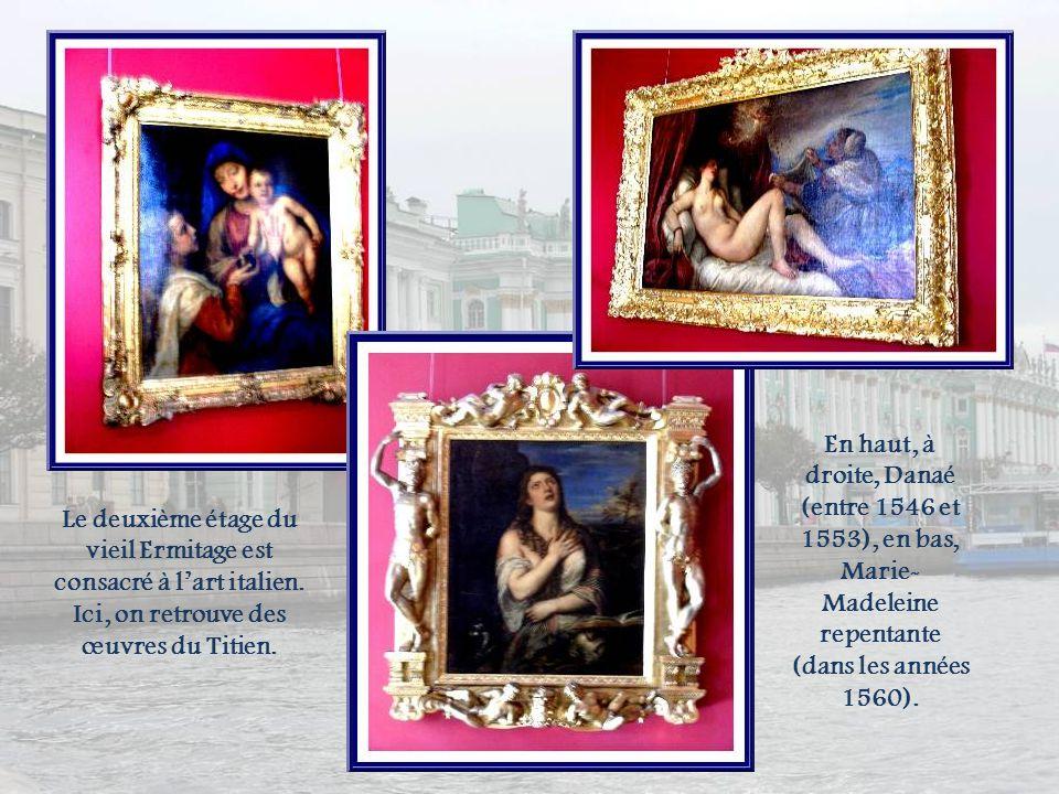 En haut, à droite, Danaé (entre 1546 et 1553), en bas, Marie-Madeleine repentante (dans les années 1560).