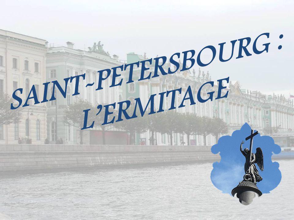 SAINT-PETERSBOURG : L'ERMITAGE