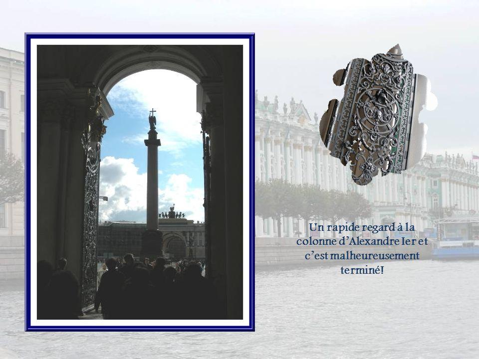 Un rapide regard à la colonne d'Alexandre Ier et c'est malheureusement terminé!