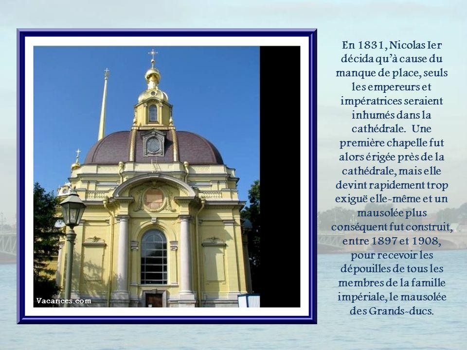 En 1831, Nicolas Ier décida qu'à cause du manque de place, seuls les empereurs et impératrices seraient inhumés dans la cathédrale.