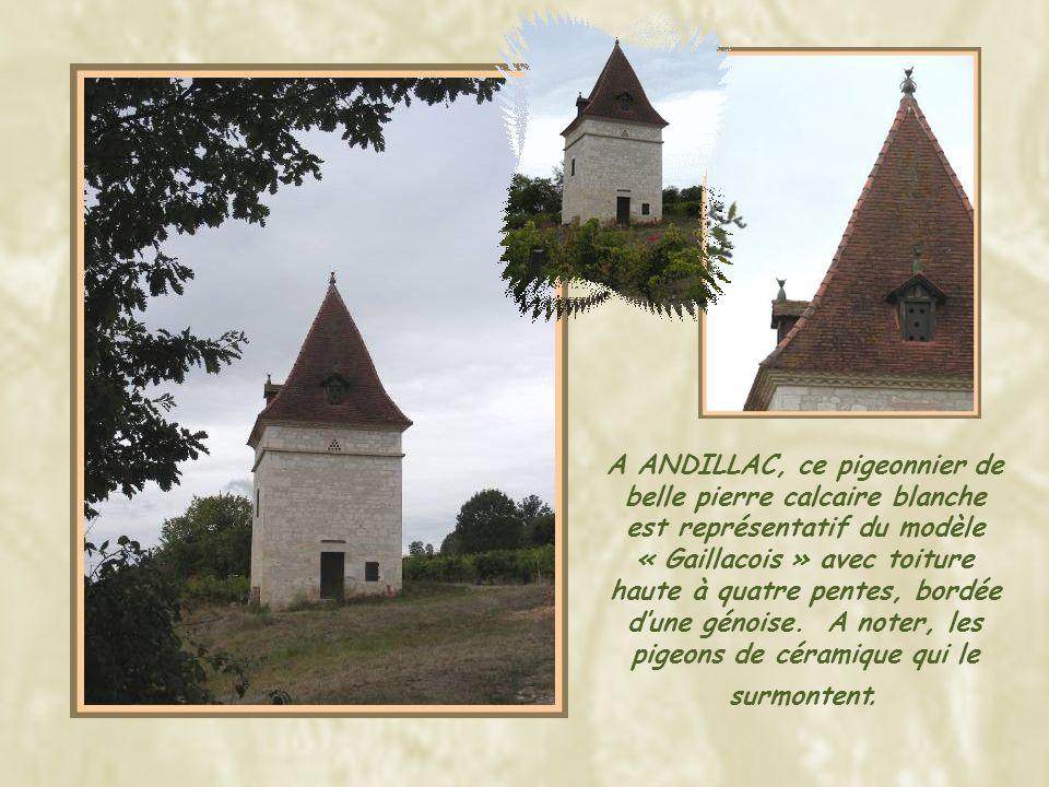 A ANDILLAC, ce pigeonnier de belle pierre calcaire blanche est représentatif du modèle « Gaillacois » avec toiture haute à quatre pentes, bordée d'une génoise.