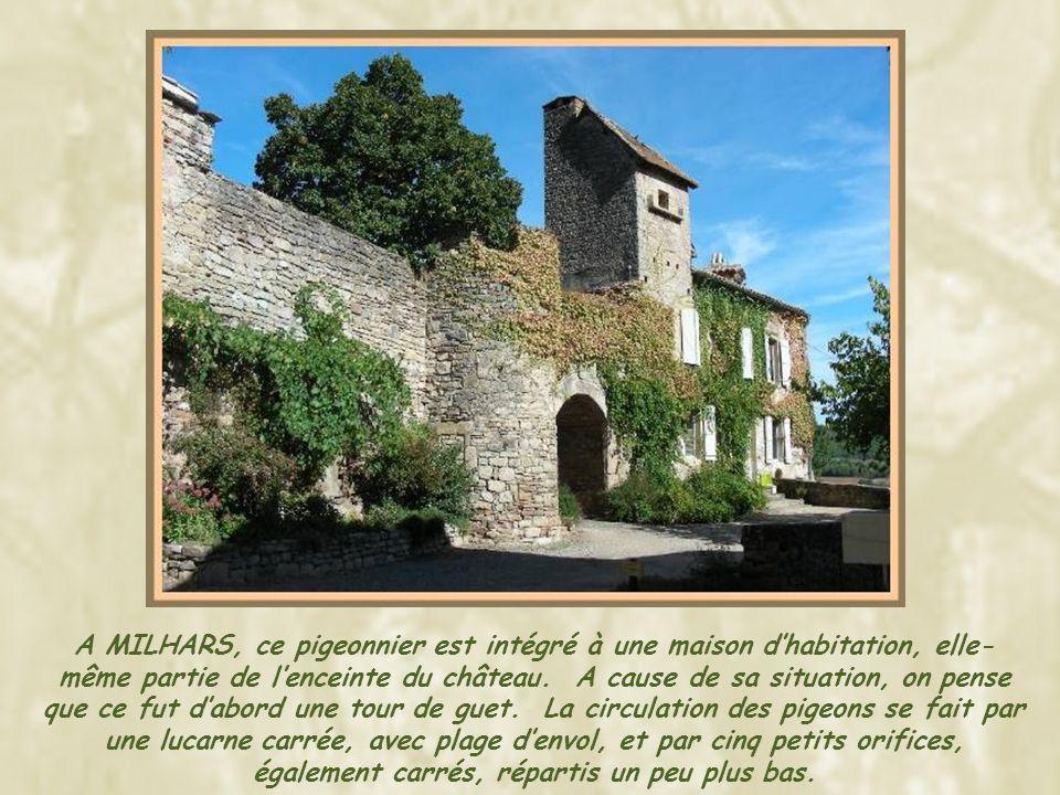 A MILHARS, ce pigeonnier est intégré à une maison d'habitation, elle-même partie de l'enceinte du château.