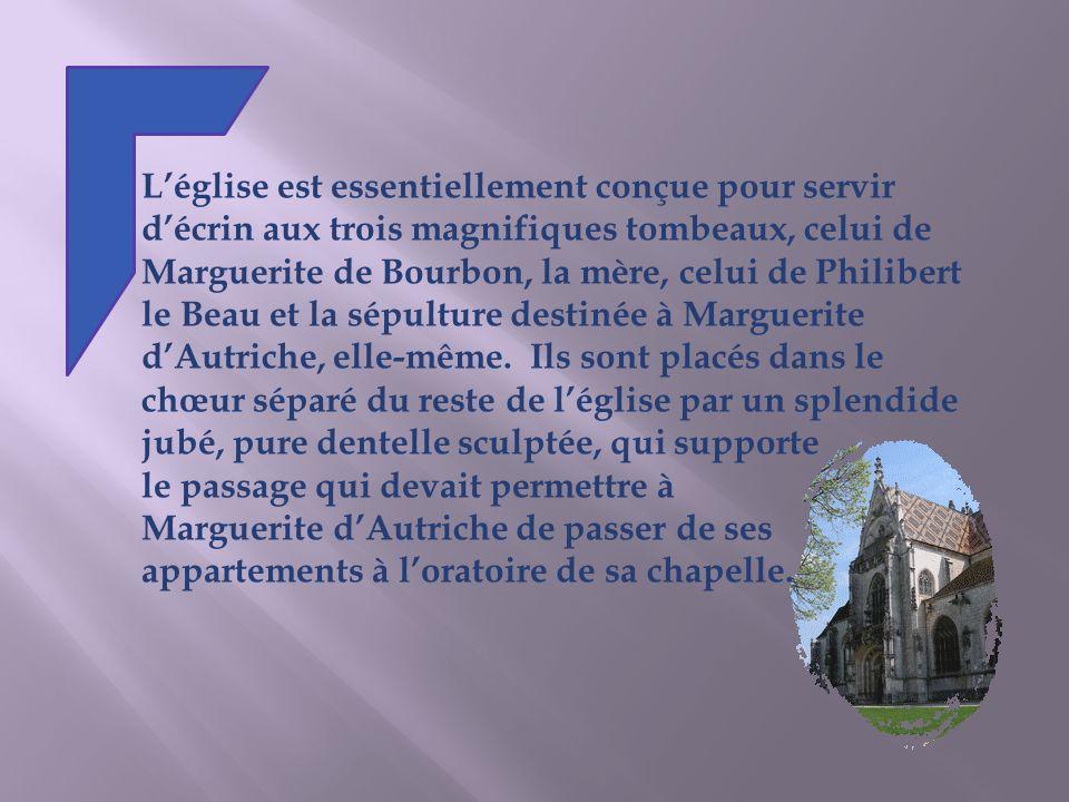 L'église est essentiellement conçue pour servir d'écrin aux trois magnifiques tombeaux, celui de Marguerite de Bourbon, la mère, celui de Philibert le Beau et la sépulture destinée à Marguerite d'Autriche, elle-même. Ils sont placés dans le chœur séparé du reste de l'église par un splendide jubé, pure dentelle sculptée, qui supporte