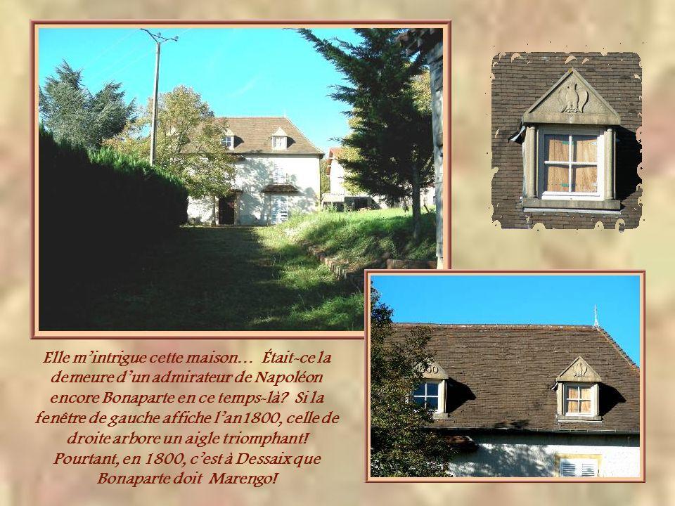 Elle m'intrigue cette maison… Était-ce la demeure d'un admirateur de Napoléon encore Bonaparte en ce temps-là.