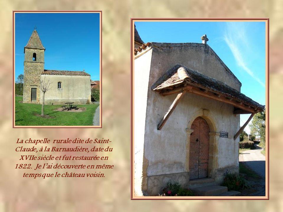 La chapelle rurale dite de Saint-Claude, à la Barnaudière, date du XVIIe siècle et fut restaurée en 1822.