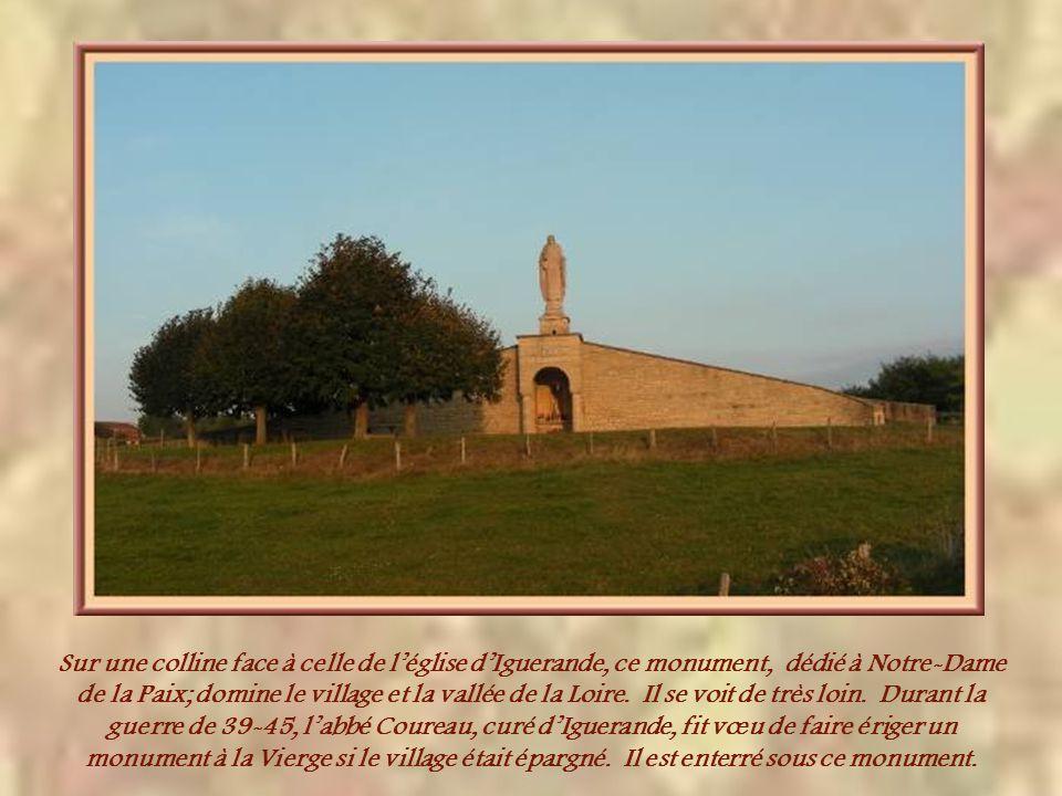 Sur une colline face à celle de l'église d'Iguerande, ce monument, dédié à Notre-Dame de la Paix; domine le village et la vallée de la Loire.