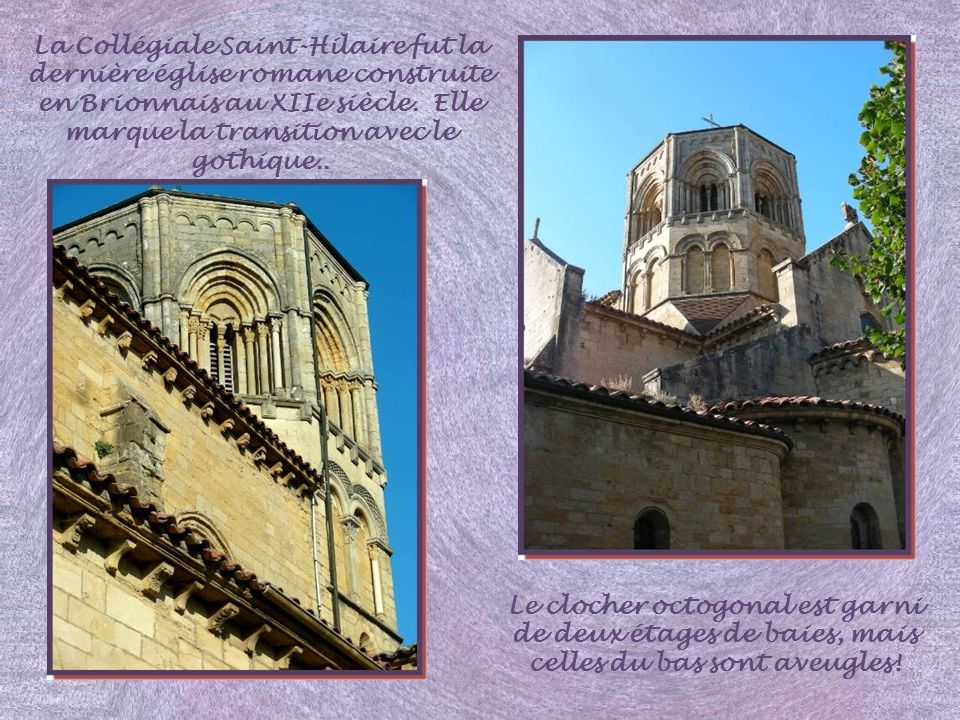 La Collégiale Saint-Hilaire fut la dernière église romane construite en Brionnais au XIIe siècle. Elle marque la transition avec le gothique..