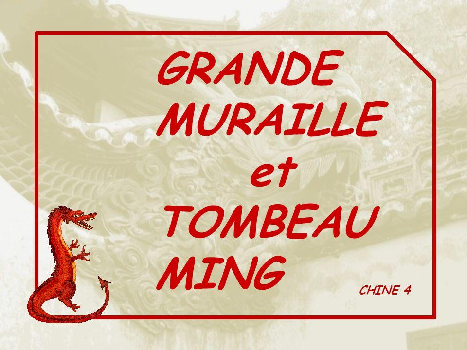 GRANDE MURAILLE et TOMBEAU MING CHINE 4