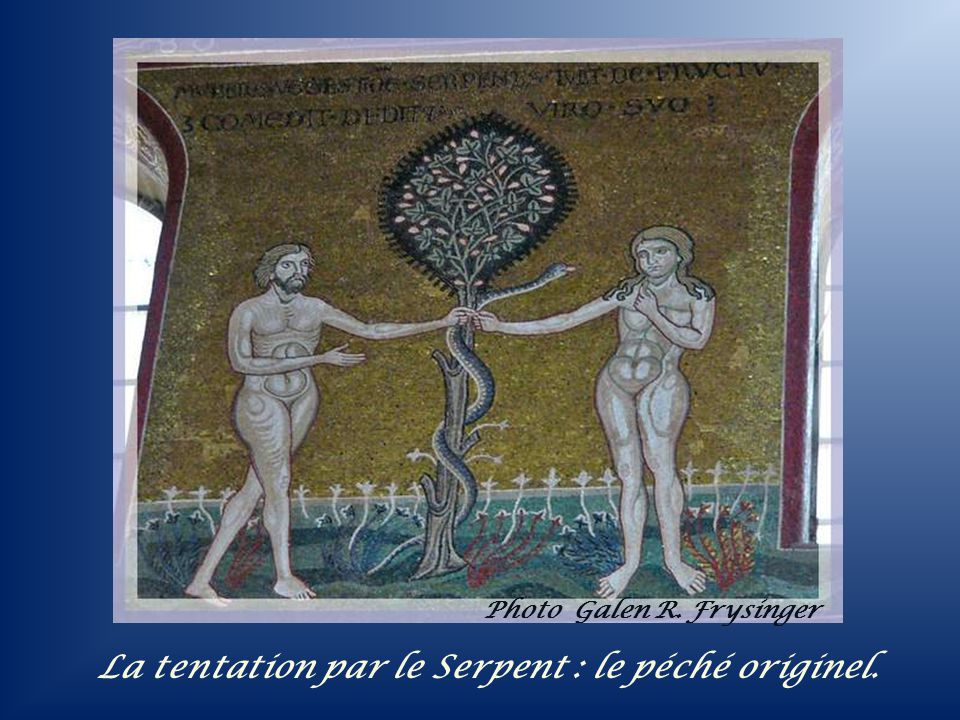 La tentation par le Serpent : le péché originel.