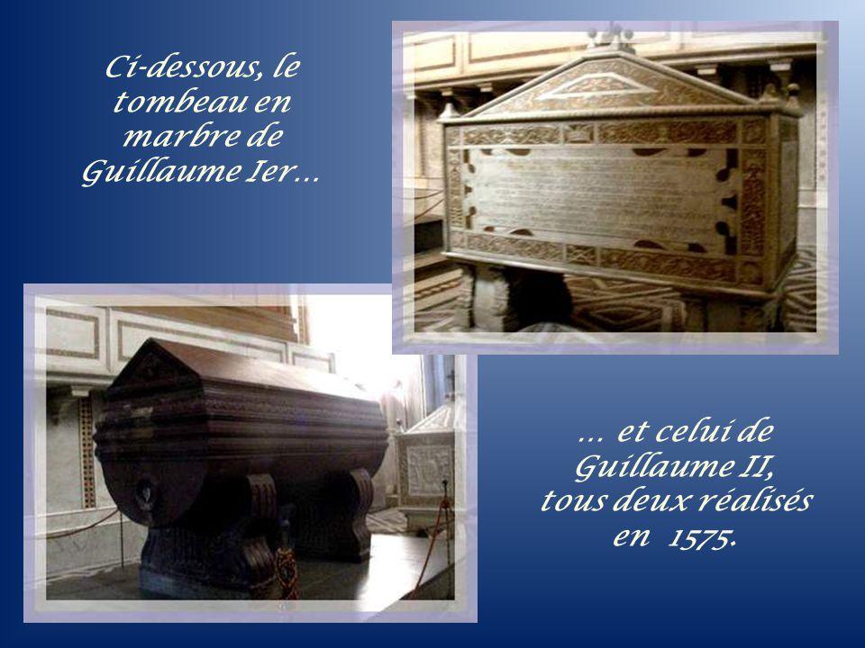 Ci-dessous, le tombeau en marbre de Guillaume Ier…
