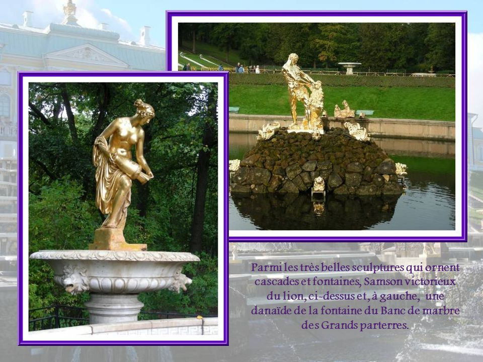 Parmi les très belles sculptures qui ornent cascades et fontaines, Samson victorieux du lion, ci-dessus et, à gauche, une danaïde de la fontaine du Banc de marbre des Grands parterres.
