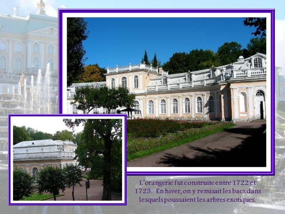 L'orangerie fut construite entre 1722 et 1725