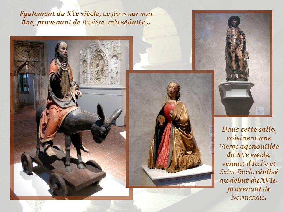 Egalement du XVe siècle, ce Jésus sur son âne, provenant de Bavière, m'a séduite…