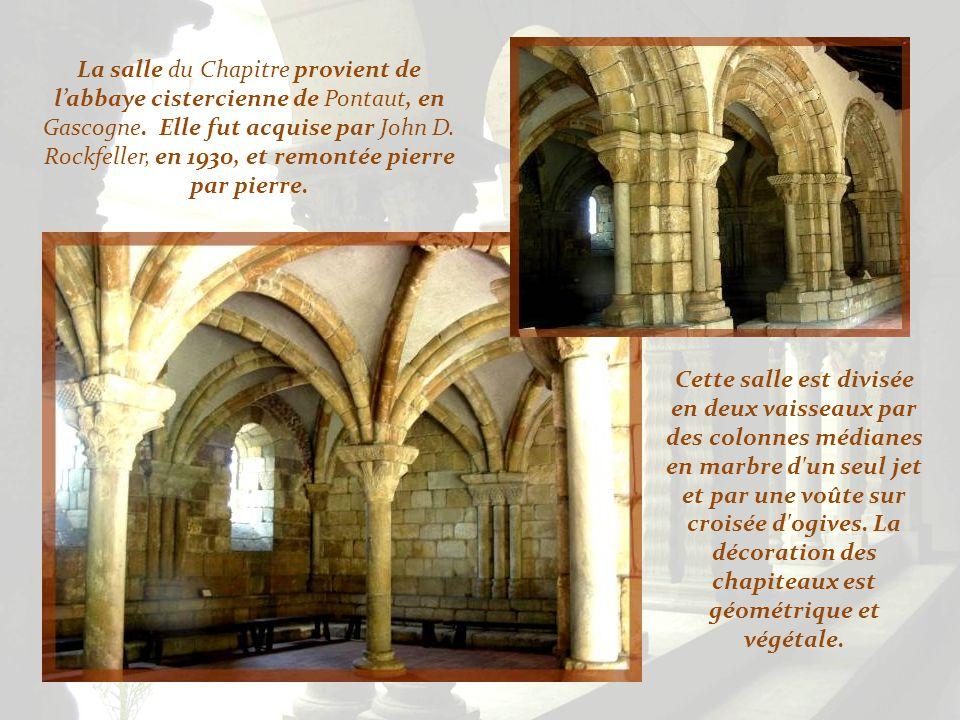 La salle du Chapitre provient de l'abbaye cistercienne de Pontaut, en Gascogne. Elle fut acquise par John D. Rockfeller, en 1930, et remontée pierre par pierre.