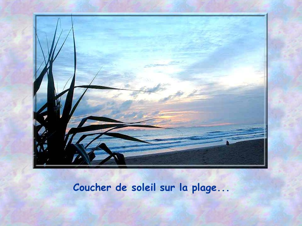 Coucher de soleil sur la plage...
