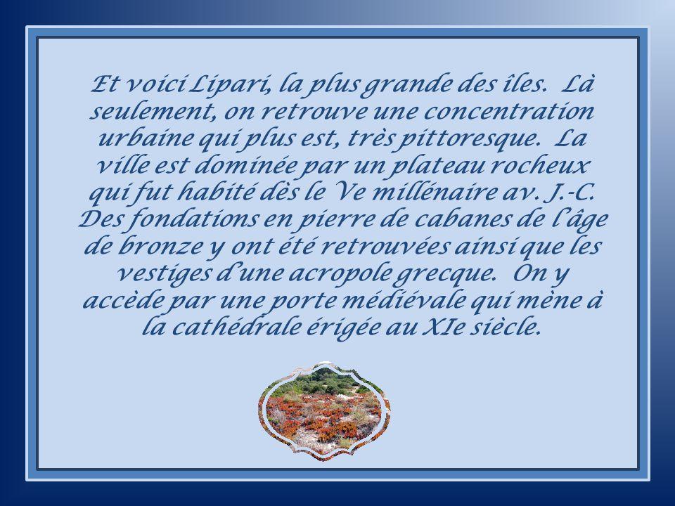 Et voici Lipari, la plus grande des îles