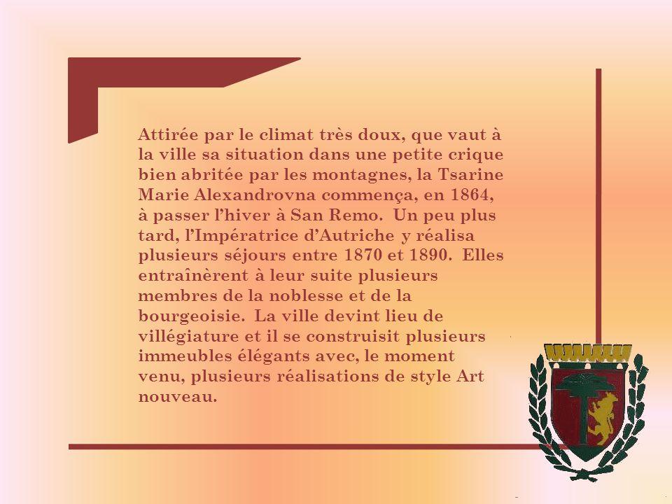 Attirée par le climat très doux, que vaut à la ville sa situation dans une petite crique bien abritée par les montagnes, la Tsarine Marie Alexandrovna commença, en 1864, à passer l'hiver à San Remo.