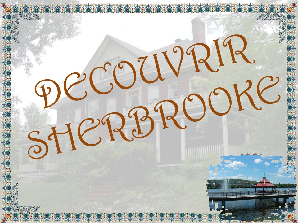 DECOUVRIR SHERBROOKE