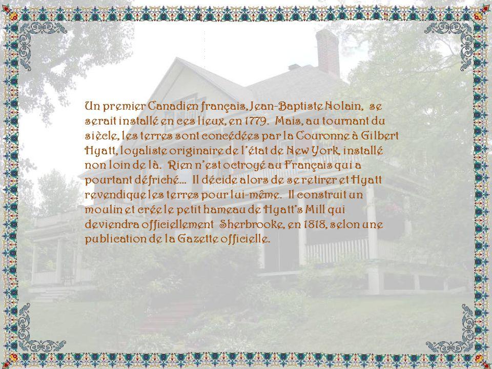 Un premier Canadien français, Jean-Baptiste Nolain, se serait installé en ces lieux, en 1779.