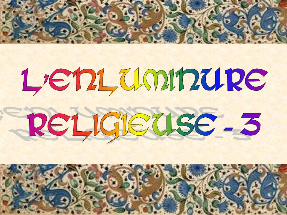 L ENLUMINURE RELIGIEUSE - 3