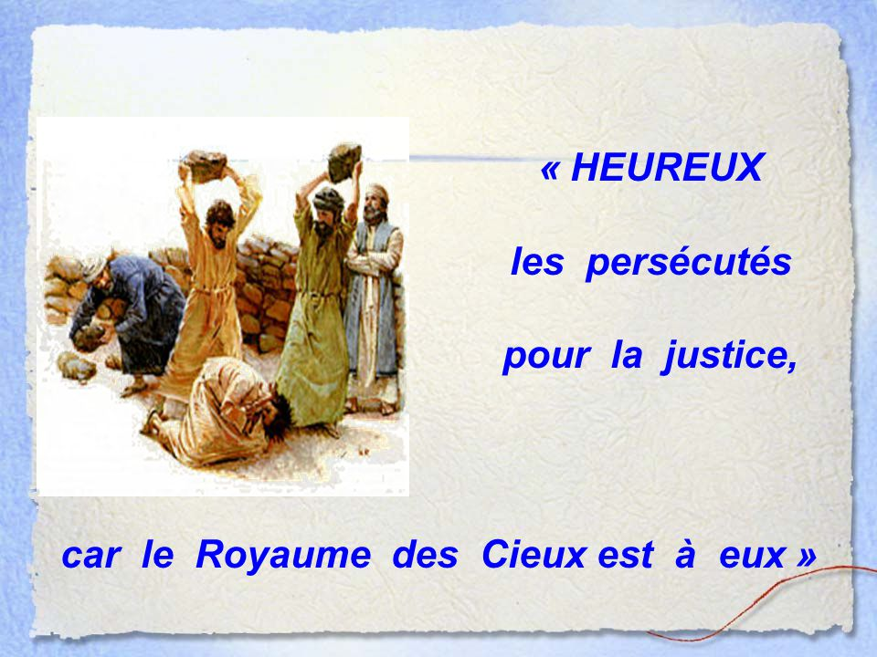 car le Royaume des Cieux est à eux »