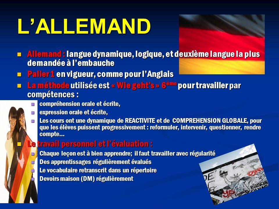 L'ALLEMAND Allemand : langue dynamique, logique, et deuxième langue la plus demandée à l'embauche. Palier 1 en vigueur, comme pour l'Anglais.