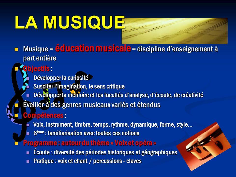 LA MUSIQUE Musique = éducation musicale = discipline d'enseignement à part entière. Objectifs : Développer la curiosité.