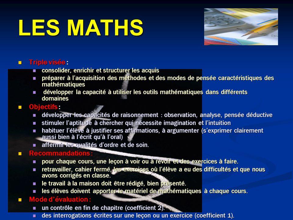 LES MATHS Triple visée : Objectifs : Recommandations :