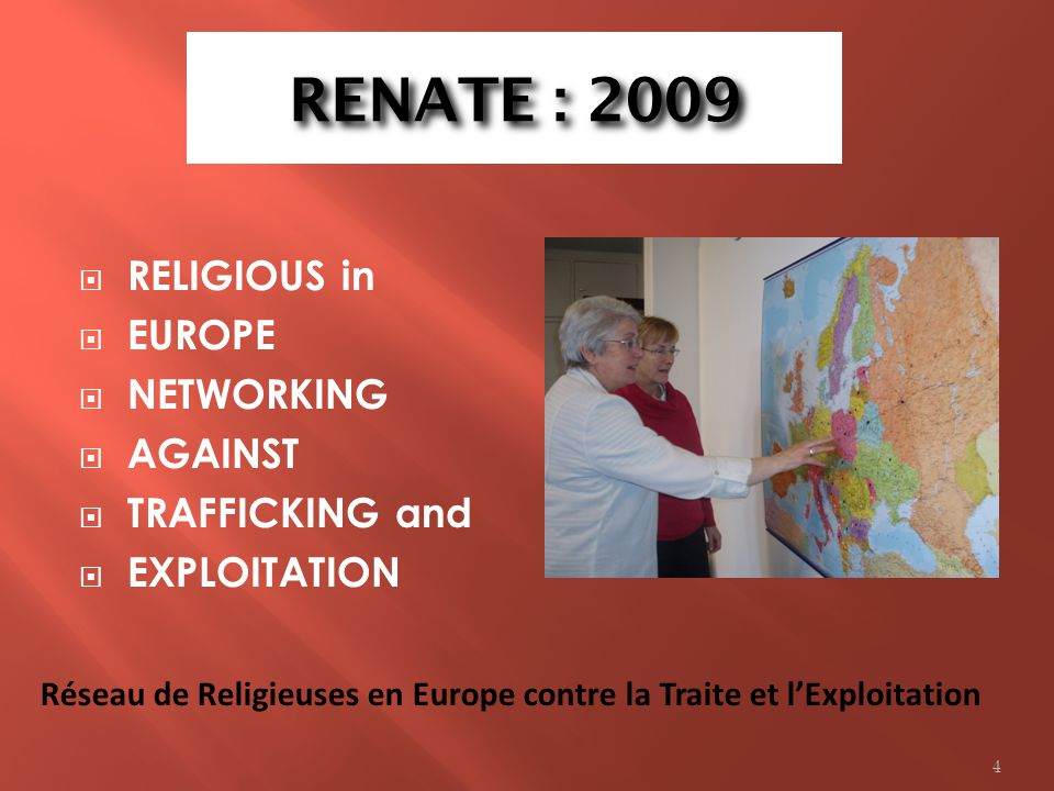 RENATE : 2009 RELIGIOUS in EUROPE NETWORKING AGAINST TRAFFICKING and