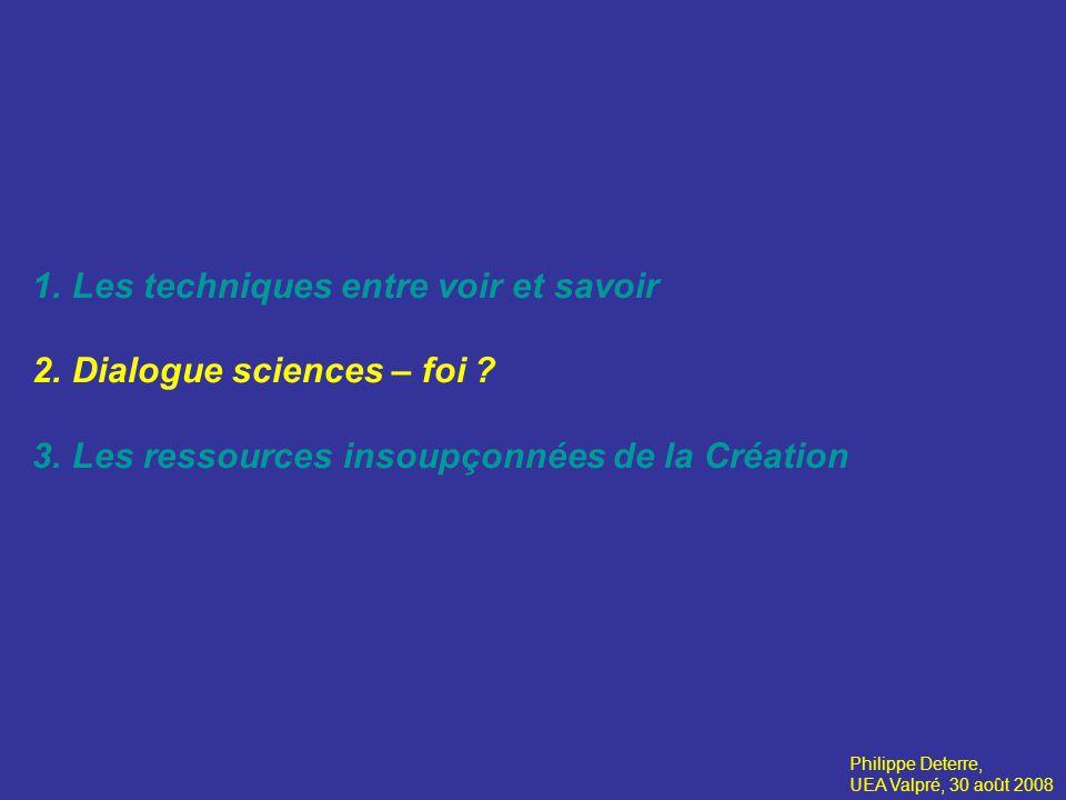 Les techniques entre voir et savoir Dialogue sciences – foi