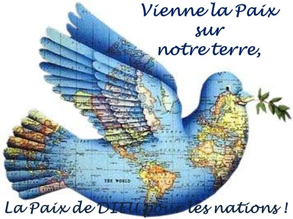 Vienne la Paix sur notre terre,