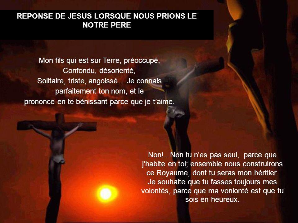 REPONSE DE JESUS LORSQUE NOUS PRIONS LE NOTRE PERE