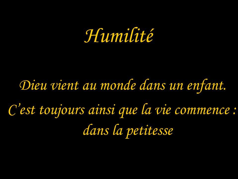 Humilité Dieu vient au monde dans un enfant.