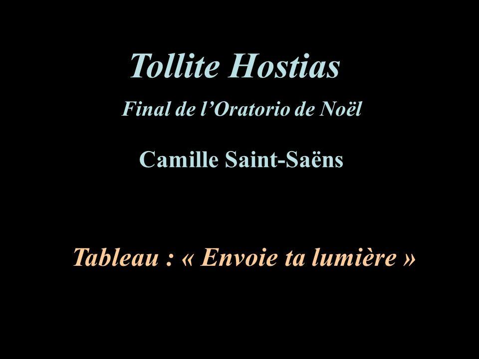 Final de l'Oratorio de Noël Tableau : « Envoie ta lumière »