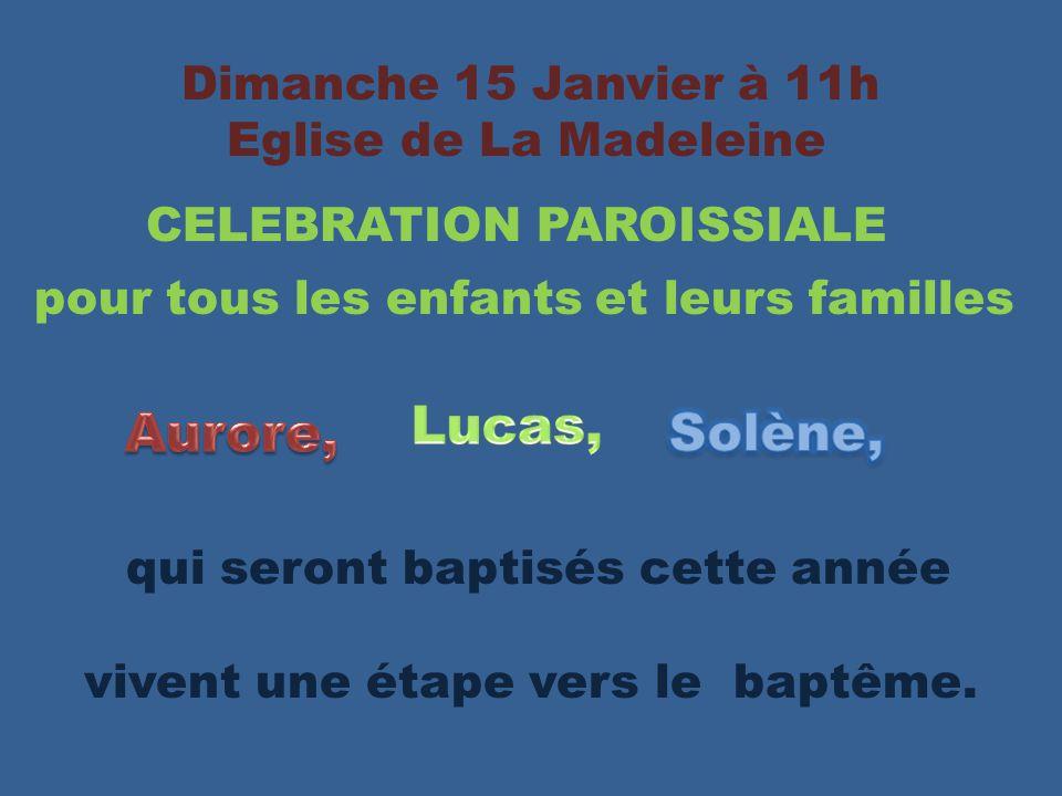 Aurore, Lucas, Solène, Dimanche 15 Janvier à 11h