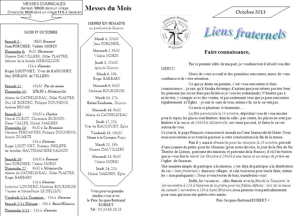 Liens fraternels Messes du Mois Octobre 2013 Faire connaissance,