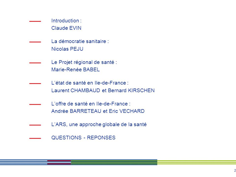 Introduction : Claude EVIN. La démocratie sanitaire : Nicolas PEJU. Le Projet régional de santé :