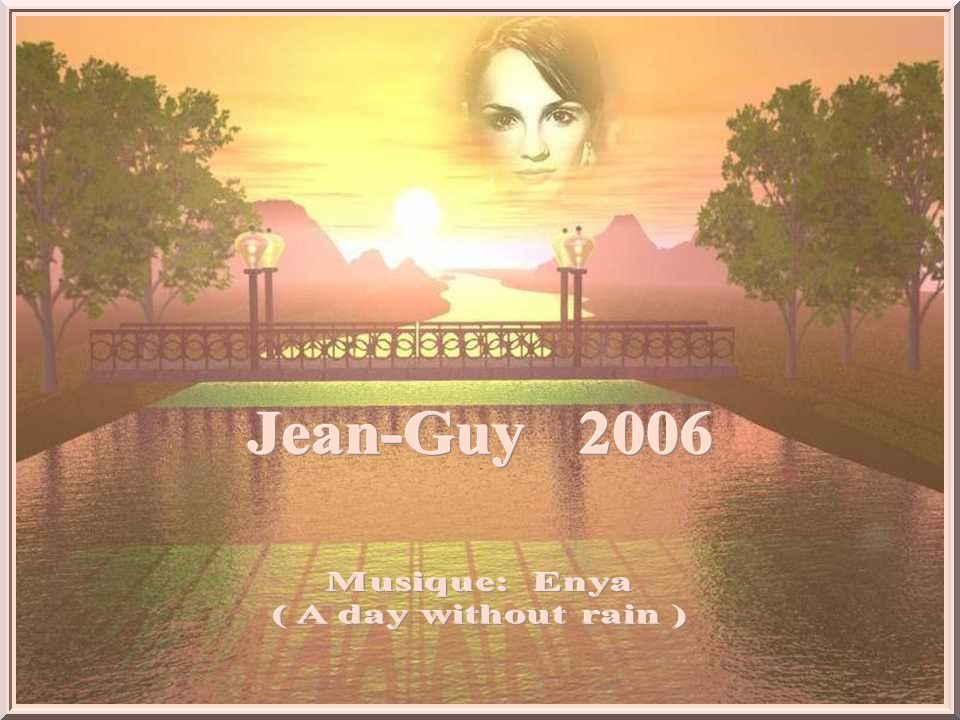 Jean-Guy 2006 Musique: Enya ( A day without rain )