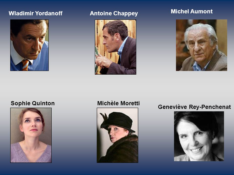 Michel Aumont Wladimir Yordanoff. Antoine Chappey.