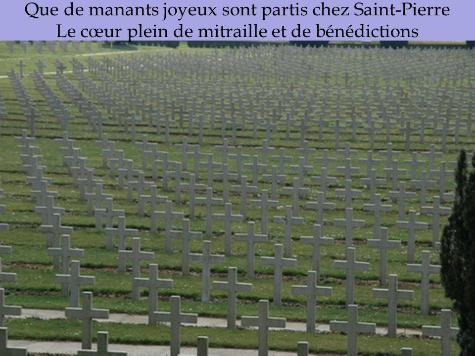 Que de manants joyeux sont partis chez Saint-Pierre Le cœur plein de mitraille et de bénédictions