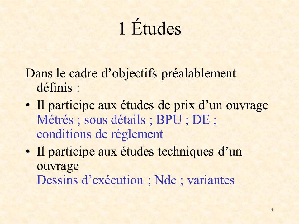 1 Études Dans le cadre d'objectifs préalablement définis :