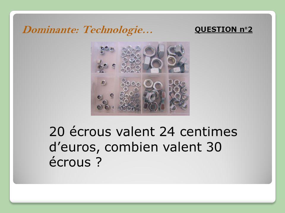 20 écrous valent 24 centimes d'euros, combien valent 30 écrous