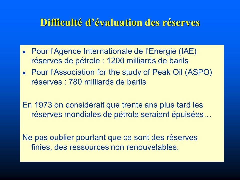 Difficulté d'évaluation des réserves