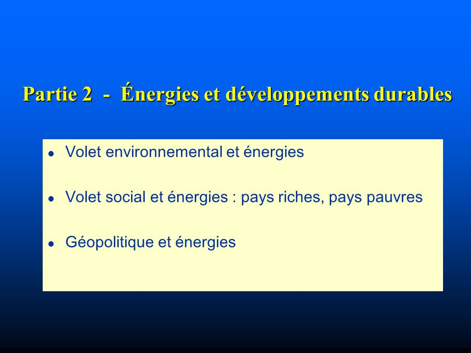 Partie 2 - Énergies et développements durables
