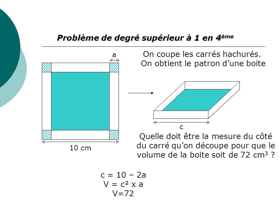 Problème de degré supérieur à 1 en 4ème