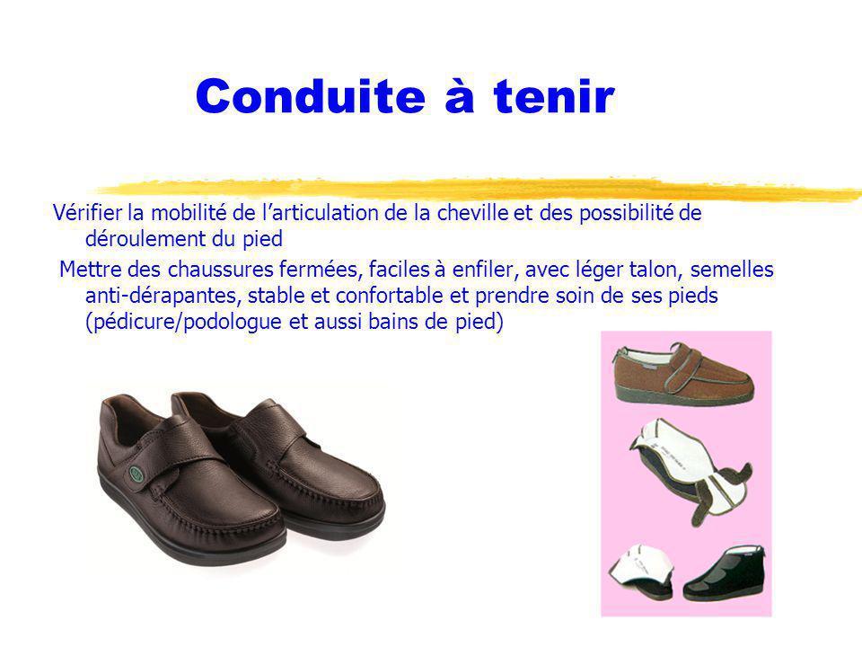 Conduite à tenir Vérifier la mobilité de l'articulation de la cheville et des possibilité de déroulement du pied.