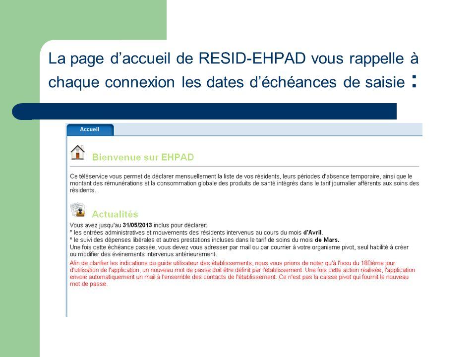 La page d'accueil de RESID-EHPAD vous rappelle à chaque connexion les dates d'échéances de saisie :