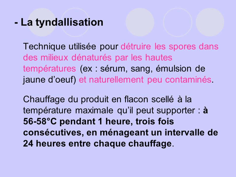 - La tyndallisation