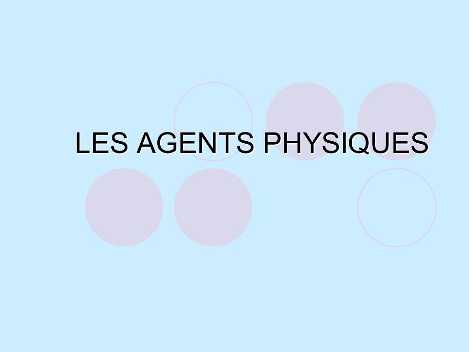 LES AGENTS PHYSIQUES